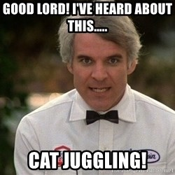 Steve Martin The Jerk - Good Lord! I've heard about this..... CAT Juggling!