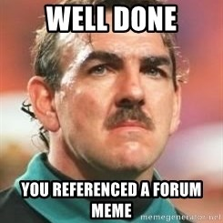 Neville Southall - Well Done You referenced a forum meme