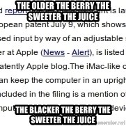 DONT KNOW WITCH FONT MEMES USE - the older the berry the sweeter the juice the blacker the berry the sweeter the juice