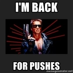 Arnold Terminator - I'm back  for pushes