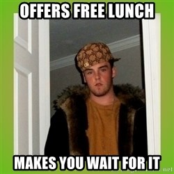 Douche guy - Offers Free Lunch MAkes You Wait For IT