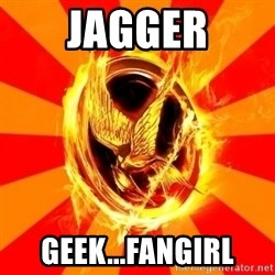 Typical fan of the hunger games - Jagger Geek...Fangirl