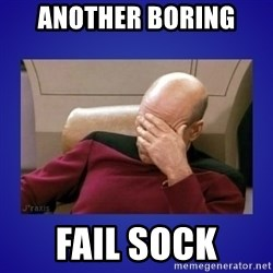 Picard facepalm  - another boring  fail sock