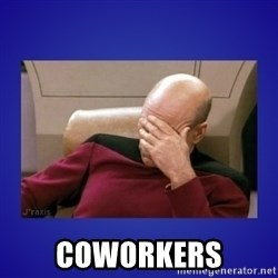 Picard facepalm  -  COWORKERS