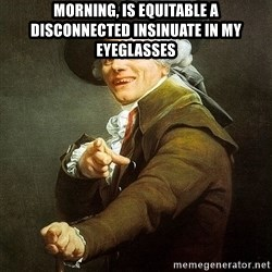 Ducreux - Morning, is equitable a disconnected insinuate in my eyeglasses
