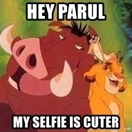 Timon and Pumba - Hey Parul my selfie is cuter