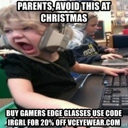 angry gamer girl - Parents, avoid this at Christmas buy Gamers Edge glasses use code IRGRL for 20% off vceyewear.com