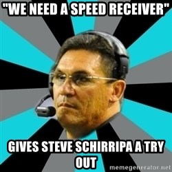"""Stoic Ron - """"We need a speed receiver"""" Gives steve schirripa a try out"""