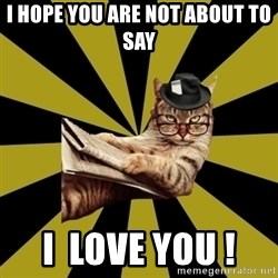 Frustrated Journalist Cat - I hope you are not about to say  I  Love You !