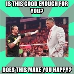 CM Punk Apologize! - is this good enough for you?  does this make you happy?