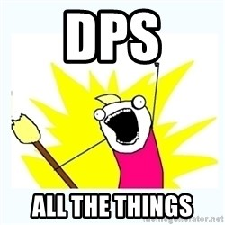 All the things - DPS ALL THE THINGS