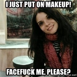 Good Girlfriend - i just put on makeup! facefuck me, please?