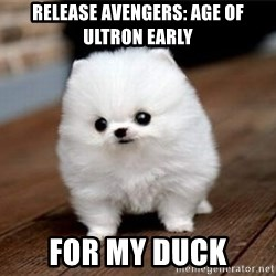 more meat for my duck - Release Avengers: Age of Ultron early For my duck