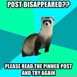 Obvious Question Ferret - post disappeared?? please read the pinned post and try again