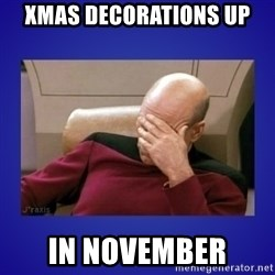 Picard facepalm  - Xmas decorations up In November