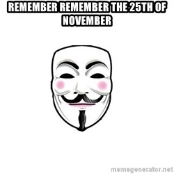 Anon - Remember Remember the 25th of November