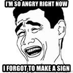 Yao Ming Meme - I'm so angry right now I forgot to make a sign