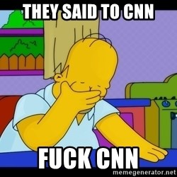 Homer Facepalm - they said to cnn fuck cnn