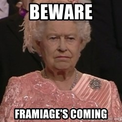 the queen olympics - beware Framiage's coming