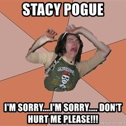 Scared Bekett - Stacy Pogue I'm sorry....I'm sorry..... Don't hurt me please!!!