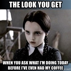 Vandinha Depressao - The look you get When you ask what I'm doing today before I've even had my coffee