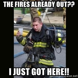 Furious Firefighter - the fires already out?? i just got here!!