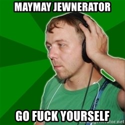Sarcastic Soundman - MAYMAY JEWNERATOR GO FUCK YOURSELF