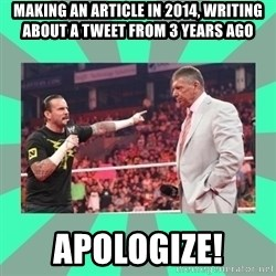 CM Punk Apologize! - MAKING AN ARTICLE IN 2014, WRITING ABOUT A TWEET FROM 3 YEARS AGO APOLOGIZE!