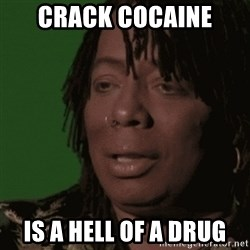 Rick James - Crack Cocaine is a hell of a drug