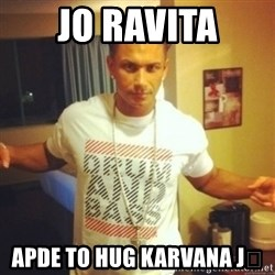 Drum And Bass Guy - Jo Ravita Apde to hug karvana j😉