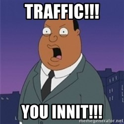 ollie williams - Traffic!!! You innit!!!