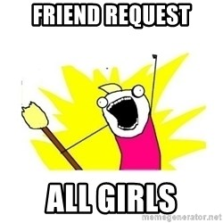clean all the things blank template - Friend request all girls