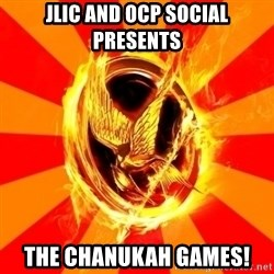 Typical fan of the hunger games - JLIC and OCP Social Presents The Chanukah Games!