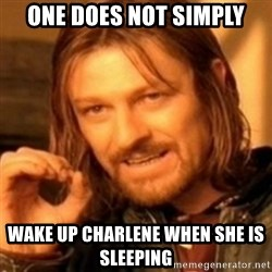 ODN - One Does Not Simply Wake Up Charlene When She Is Sleeping