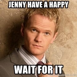BARNEYxSTINSON - Jenny Have a happy wait for it