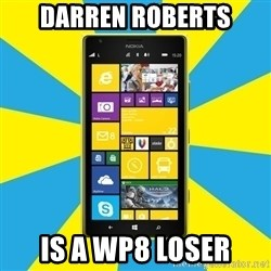 Nokia Lumia 1520 - Darren Roberts Is a WP8 Loser