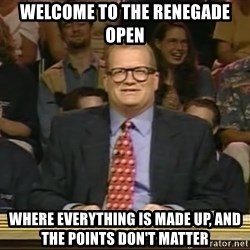 DrewCarey - Welcome to the Renegade Open Where everything is made up, and the points don't matter