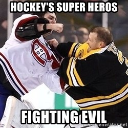 Hockey goalie - Hockey's super heros Fighting evil
