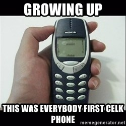 Niggas be like - growing up this was everybody first celk phone