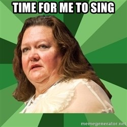 Dumb Whore Gina Rinehart - Time for me to sing