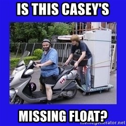 Motorfezzie - Is this Casey's  Missing float?