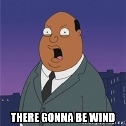 ollie williams -  there gonna be wind