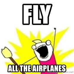 x all the y - Fly ALL THE AIRPLANES