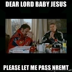 Dear lord baby jesus - dear lord baby jesus please let me pass NREMT