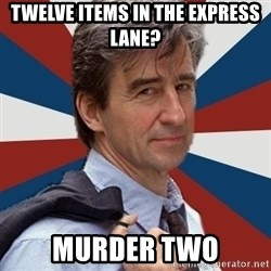 Jack McCoy - Twelve items in the express lane? MURDER TWO