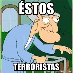 Herbert from family guy - éstos terroristas