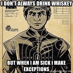 Child queen Phlash Misericord - I don't always drink whiskey But when I am sick I make exceptions