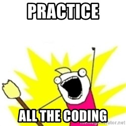 x all the y - Practice all the coding