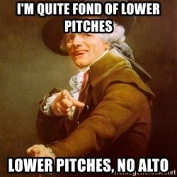 Joseph Ducreux - I'm quite fond of lower pitches lower pitches, no alto