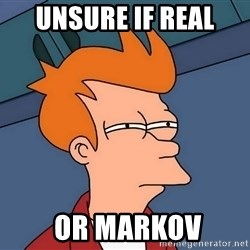 Futurama Fry - unsure if real  or markov